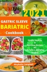 Gastric Sleeve Bariatric Cookbook: Simple, Healthy & Delicious Recipes for Life before and After Surgery Cover Image