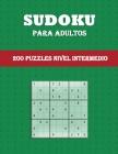 Sudoku Para Adultos - 200 Puzzles Nivel Intermedio: Diversión para todas las edades Rompecabezas de sudoku de gran tamaño Un puzzle por página Cover Image