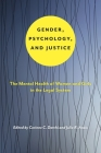Gender, Psychology, and Justice: The Mental Health of Women and Girls in the Legal System (Psychology and Crime #6) Cover Image