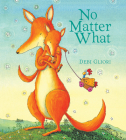 No Matter What (Padded Board Book) Cover Image