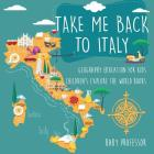 Take Me Back to Italy - Geography Education for Kids - Children's Explore the World Books Cover Image