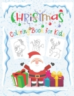 Christmas Coloring Book for Kids: Winter Fun, Many Christmas Characters: Santa Claus, Gingerbread Man, Penguin, Reindeer and others (2-6 Years Old) Cover Image