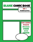 Blank Comic Book: Create your Own Comic - Develop your creativity with 30+ Templates - 120 Drawing Pages - Large format 8.5 x 11 inches Cover Image