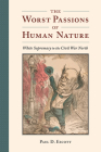 The Worst Passions of Human Nature: White Supremacy in the Civil War North (Nation Divided: Studies in the Civil War Era) Cover Image