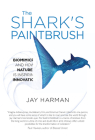 The Shark's Paintbrush: Biomimicry and How Nature Is Inspiring Innovation Cover Image