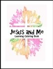 Jesus and Me: Learning Coloring Book Cover Image