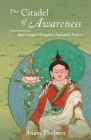 The Citadel of Awareness: A Commentary on Jigme Lingpa's Dzogchen Aspiration Prayer Cover Image