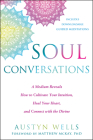 Soul Conversations: A Medium Reveals How to Cultivate Your Intuition, Heal Your Heart, and Connect with the Divine Cover Image