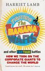 Fighting the Banana Wars and Other Fairtrade Battles: How We Took on the Corporate Giants to Change the World Cover Image