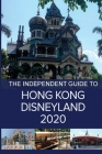 The Independent Guide to Hong Kong Disneyland 2020 Cover Image