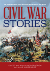 Civil War Stories: 40 of the Greatest Tales about the War Between the States Cover Image