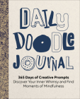 Daily Doodle Journal: 365 Days of Creative Prompts - Discover Your Inner Whimsy and Find Moments of Mindfulness Cover Image