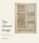 The Absent Image: Lacunae in Medieval Books Cover Image