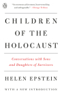 Children of the Holocaust: Conversations with Sons and Daughters of Survivors Cover Image