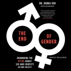 The End of Gender: Debunking the Myths about Sex and Identity in Our Society Cover Image