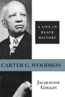 Carter G. Woodson: A Life in Black History (Southern Biography) Cover Image