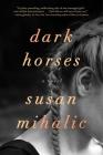 Dark Horses: A Novel Cover Image