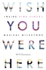 Wish You Were Here: Inside Pink Floyd's Musical Milestone Cover Image