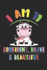 I am 11 And Confident, Brave & Beautiful Notebook: : 11 Years Old Gift for Boys & Girls, 120 Pages, (6 x 9) Cover Image