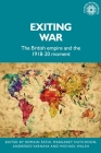 Exiting War: The British Empire and the 1918-20 Moment (Studies in Imperialism #200) Cover Image