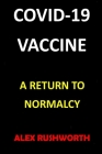 Covid-19 Vaccine: A Return to Normalcy Cover Image