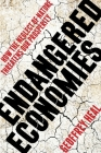 Endangered Economies: How the Neglect of Nature Threatens Our Prosperity Cover Image