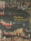 The Place of Many Moods: Udaipur's Painted Lands and India's Eighteenth Century Cover Image