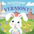 The Easter Bunny Is Coming to Vermont Cover Image