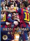 Messi, Neymar, and Suárez: The Barcelona Trio (World Soccer Legends) Cover Image