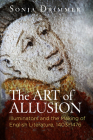 The Art of Allusion: Illuminators and the Making of English Literature, 1403-1476 (Material Texts) Cover Image