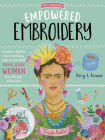 Empowered Embroidery: Transform sketches into embroidery patterns and stitch strong, iconic women from the past and present (Art Makers #3) Cover Image