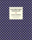 Mast Brothers Chocolate: A Family Cookbook Cover Image