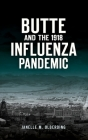 Butte and the 1918 Influenza Pandemic (Disaster) Cover Image