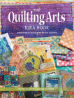 The Quilting Arts Idea Book: Inspiration & Techniques for Art Quilting Cover Image