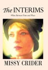 The Interims: When Between Time and Place Cover Image