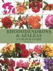 Rhododendrons & Azaleas: A Colour Guide Cover Image