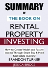SUMMARY Of The Book on Rental Property Investing: How to Create Wealth and Passive Income Through Smart Buy & Hold Real Estate Investing Cover Image