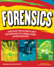 Forensics: Uncover the Science and Technology of Crime Scene Investigation (Inquire and Investigate) Cover Image