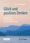Glück Und Positives Denken: Anregungen Und Strategien Für Mehr Lebensfreude Cover Image