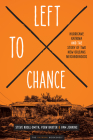 Left to Chance: Hurricane Katrina and the Story of Two New Orleans Neighborhoods (Katrina Bookshelf) Cover Image