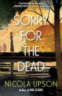 Sorry for the Dead: A Josephine Tey Mystery Cover Image