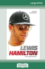Lewis Hamilton: The Biography (16pt Large Print Edition) Cover Image