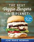 The Best Veggie Burgers on the Planet, revised and updated: More than 100 Plant-Based Recipes for Vegan Burgers, Fries, and More Cover Image
