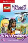 DK Adventures: LEGO FRIENDS: Let's Explore! Cover Image