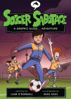 Soccer Sabotage: A Graphic Guide Adventure (Graphic Guide Adventures) Cover Image