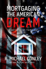 Mortgaging the American Dream: What Were We Thinking? Cover Image