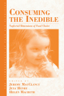 Consuming the Inedible: Neglected Dimensions of Food Choice (Anthropology of Food & Nutrition #6) Cover Image