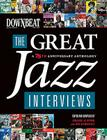 Downbeat: The Great Jazz Interviews: A 75th Anniversary Anthology Cover Image