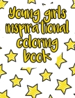 Young girls inspirational coloring book: A valuable and beautiful coloring book that helps to build your child confidence and Intelligence (100% child Cover Image