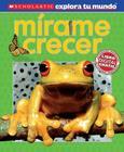 Scholastic Explora Tu Mundo: Mirame Crecer: (Spanish Language Edition of Scholastic Discover More: See Me Grow) Cover Image